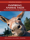 Inspiring Animal Tales (eBook): Heartwarming Stories of Courage and Devotion